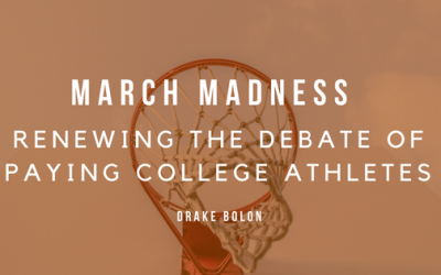 March Madness Renewing the Debate of Paying College Athletes