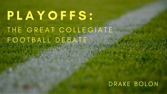 Playoffs: The Great Collegiate Football Debate